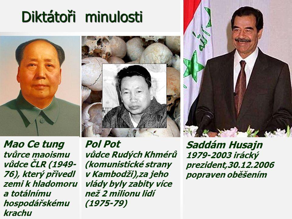 Diktátoři minulosti Mao Ce tung tvůrce maoismu vůdce ČLR (1949-76), který přivedl zemi k hladomoru a totálnímu hospodářskému krachu.
