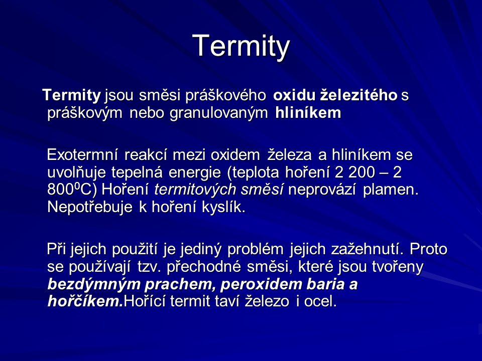 Termity Termity jsou směsi práškového oxidu železitého s práškovým nebo granulovaným hliníkem.