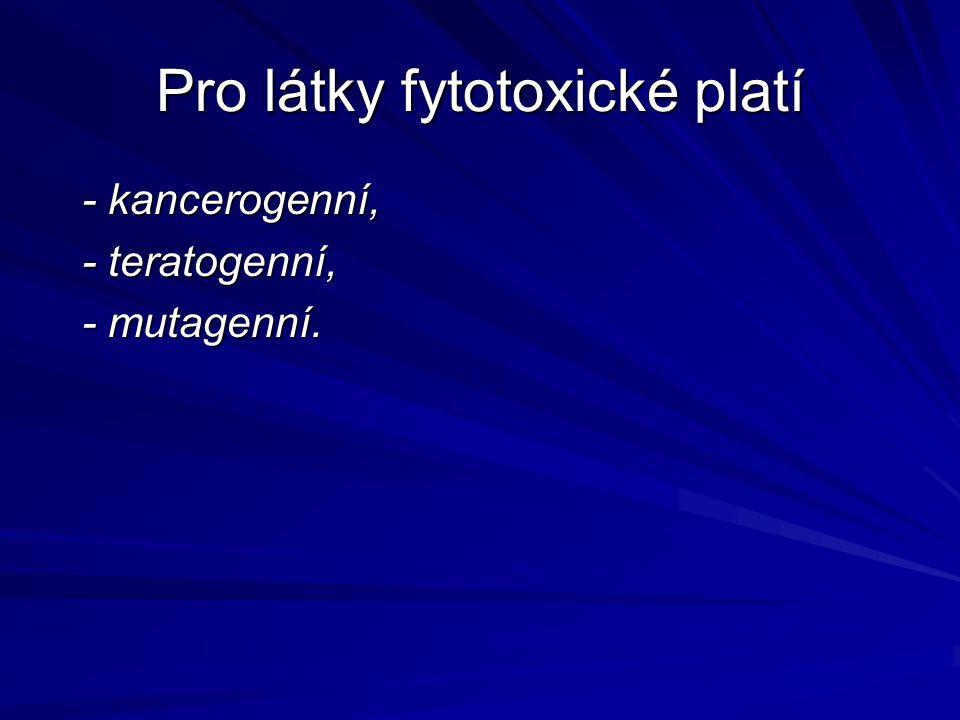Pro látky fytotoxické platí