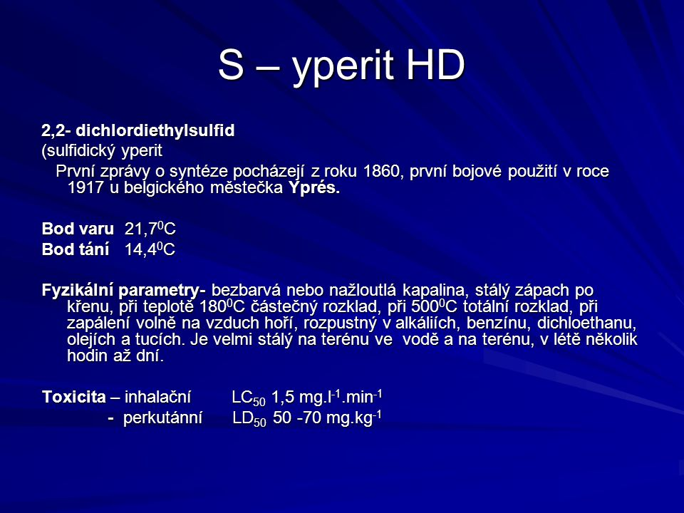 S – yperit HD 2,2- dichlordiethylsulfid (sulfidický yperit