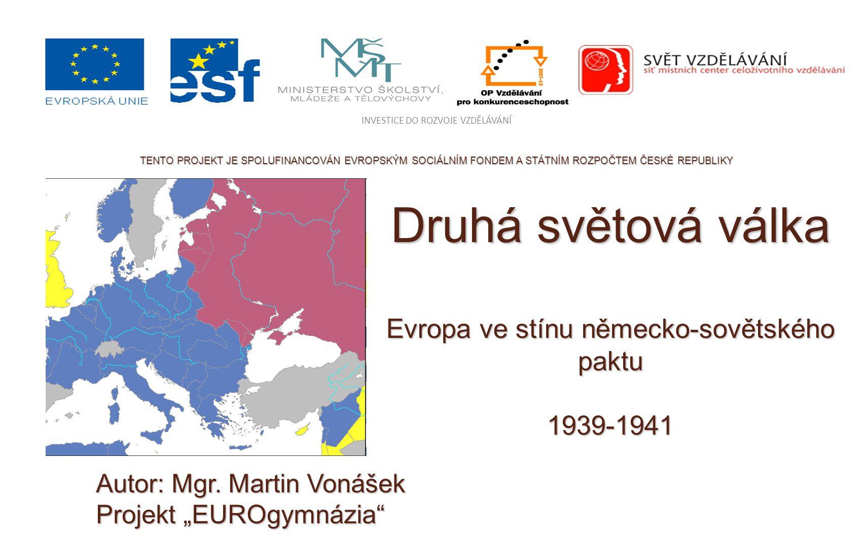 Druhá světová válka Evropa ve stínu německo-sovětského paktu 1939-1941