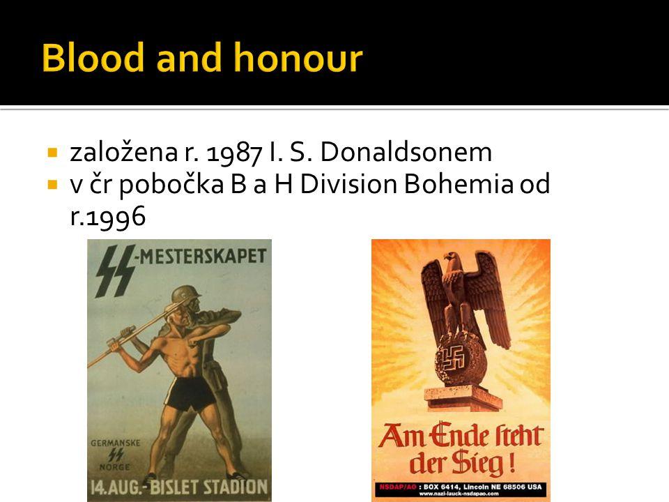 Blood and honour založena r. 1987 I. S. Donaldsonem