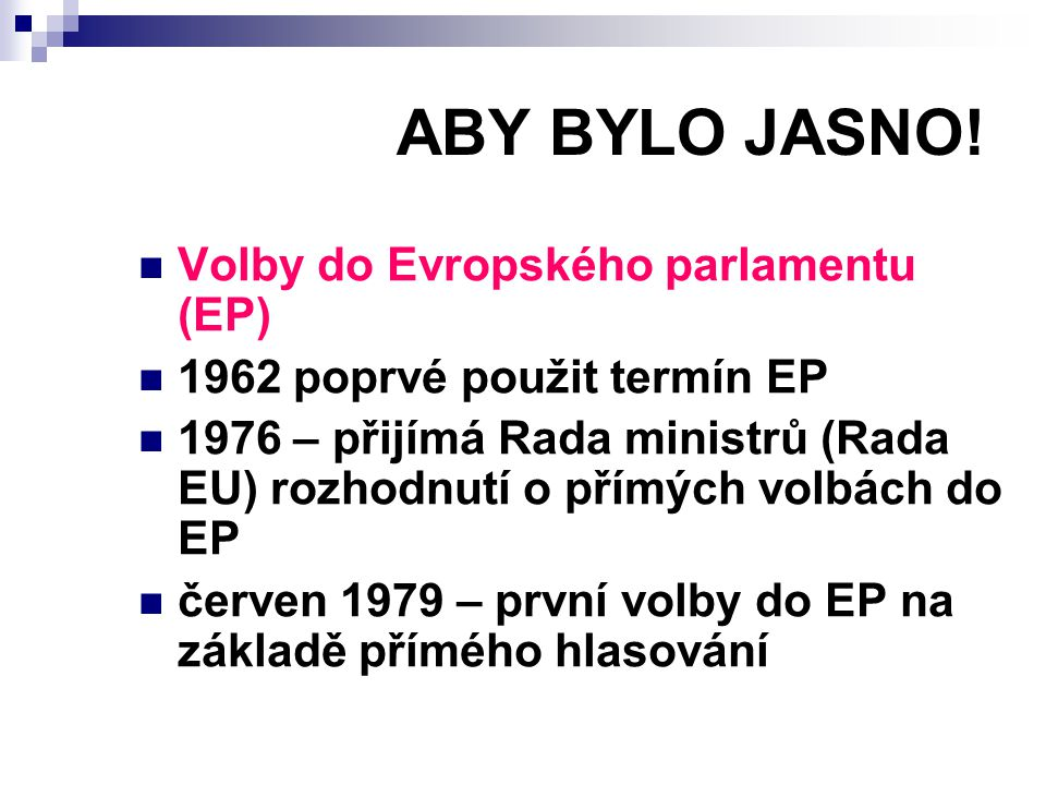 ABY BYLO JASNO! Volby do Evropského parlamentu (EP)