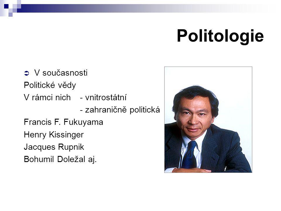 Politologie V současnosti Politické vědy V rámci nich - vnitrostátní