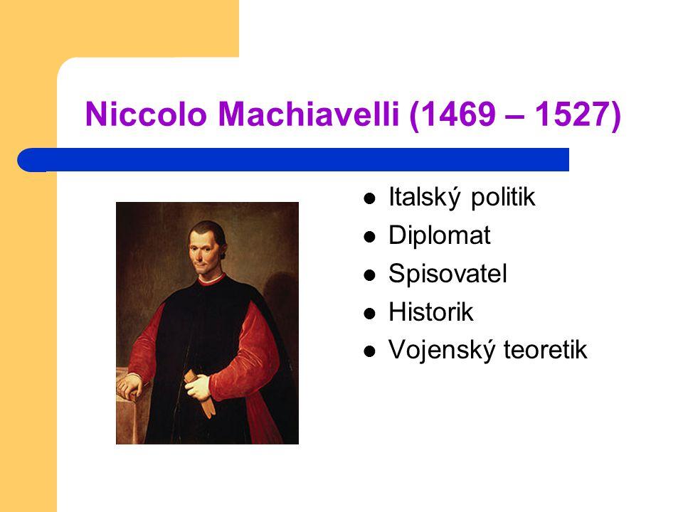 Niccolo Machiavelli (1469 – 1527)