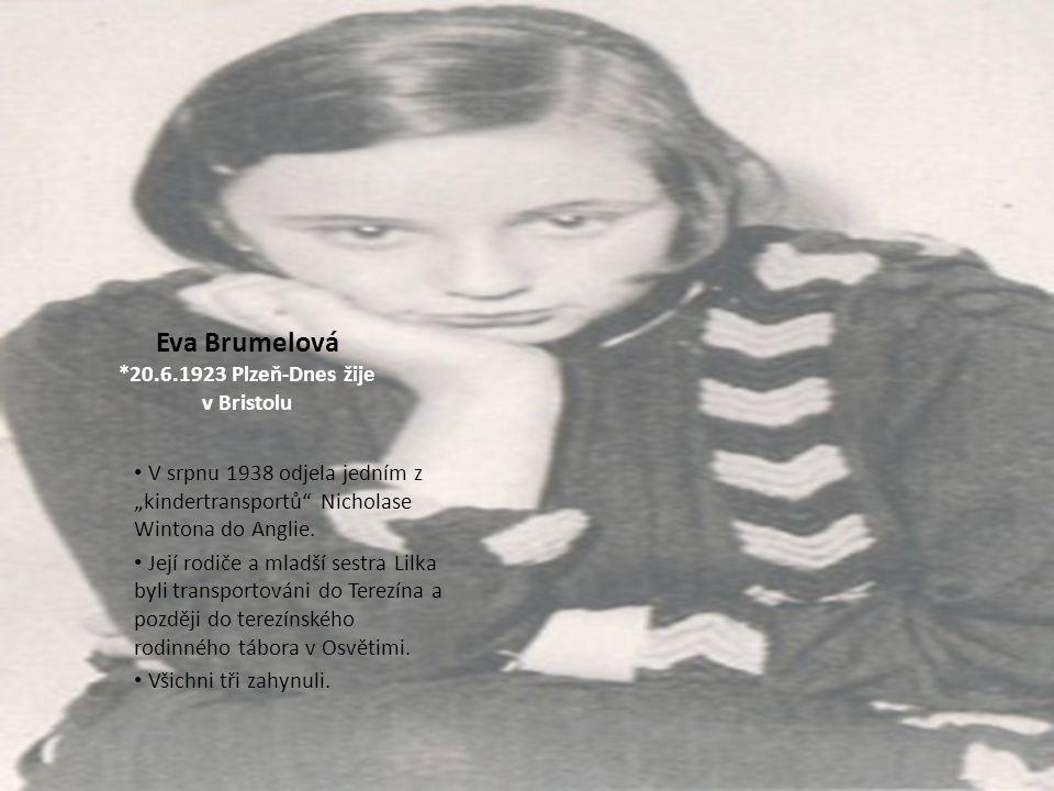 Eva Brumelová *20.6.1923 Plzeň-Dnes žije v Bristolu