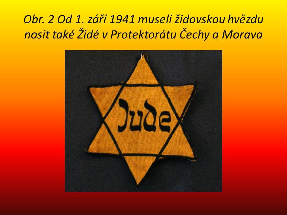 Obr. 2 Od 1. září 1941 museli židovskou hvězdu nosit také Židé v Protektorátu Čechy a Morava