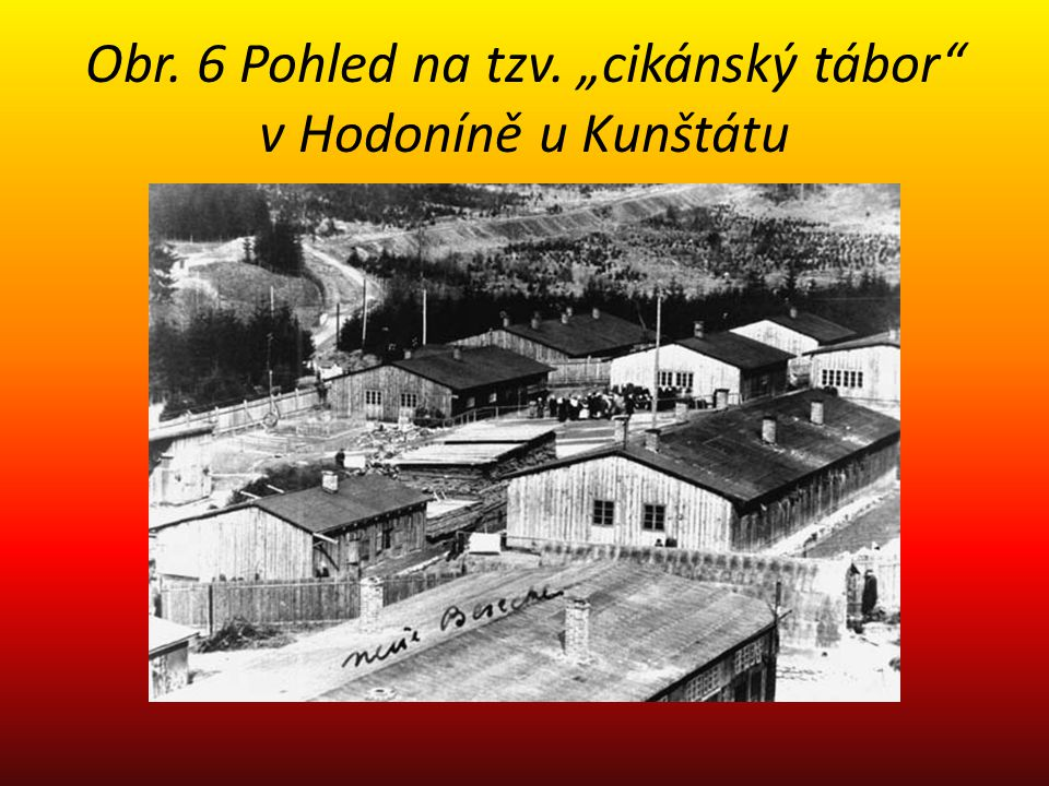 """Obr. 6 Pohled na tzv. """"cikánský tábor v Hodoníně u Kunštátu"""