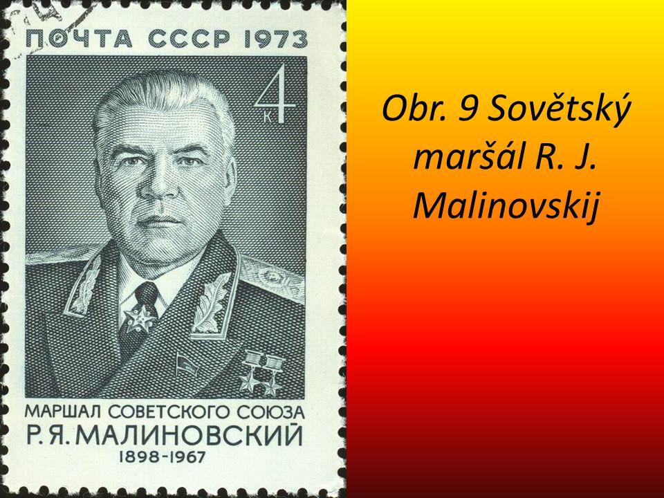 Obr. 9 Sovětský maršál R. J. Malinovskij