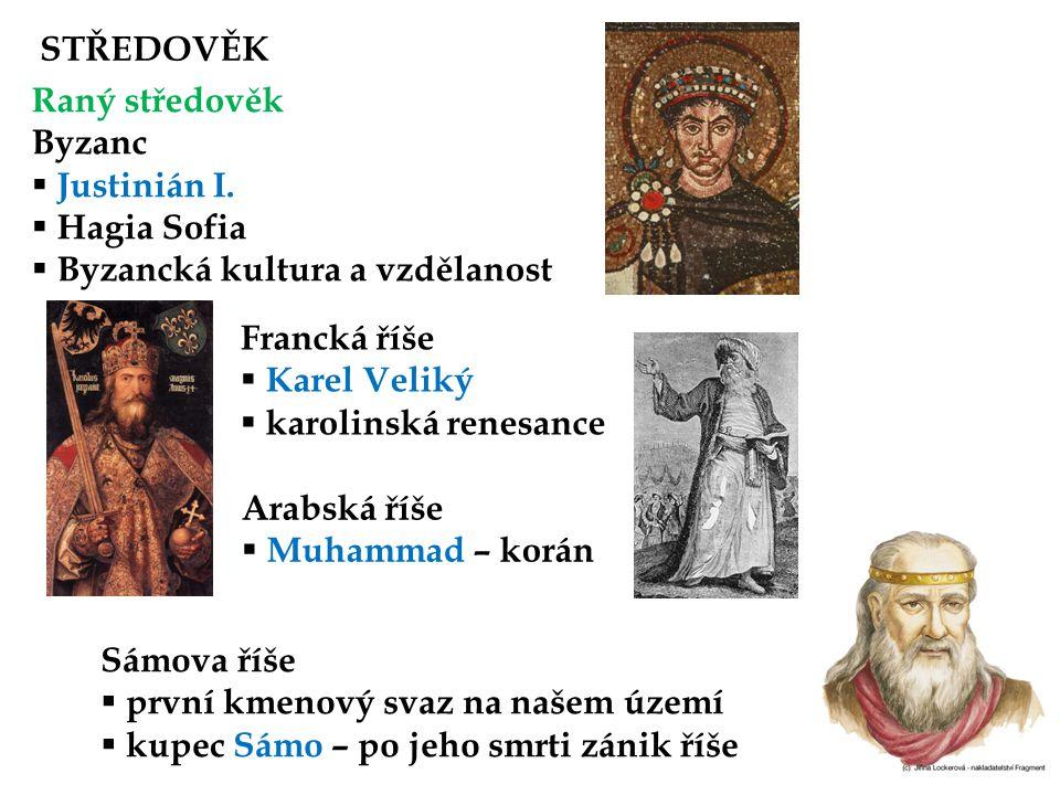 STŘEDOVĚK Raný středověk. Byzanc. Justinián I. Hagia Sofia. Byzancká kultura a vzdělanost. Francká říše.