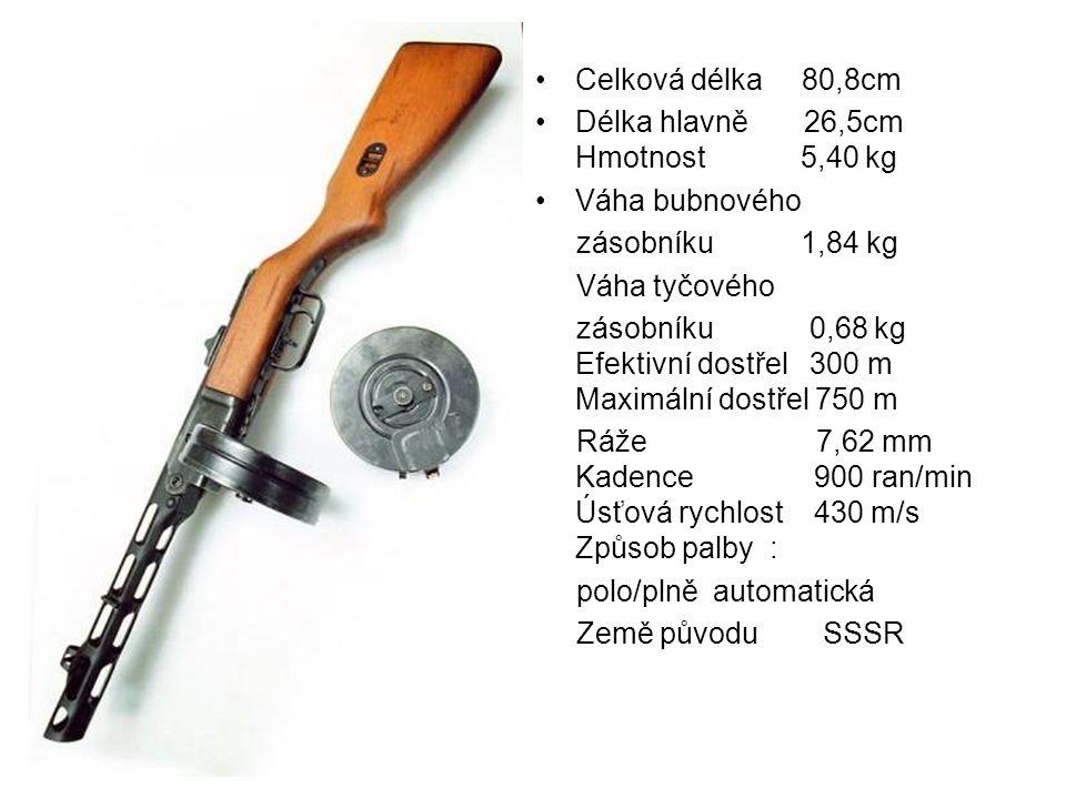 Celková délka 80,8cm Délka hlavně 26,5cm Hmotnost 5,40 kg. Váha bubnového. zásobníku 1,84 kg.