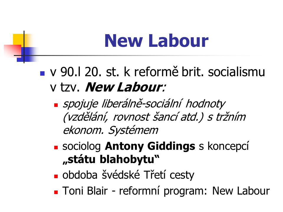 New Labour v 90.l 20. st. k reformě brit. socialismu v tzv. New Labour: