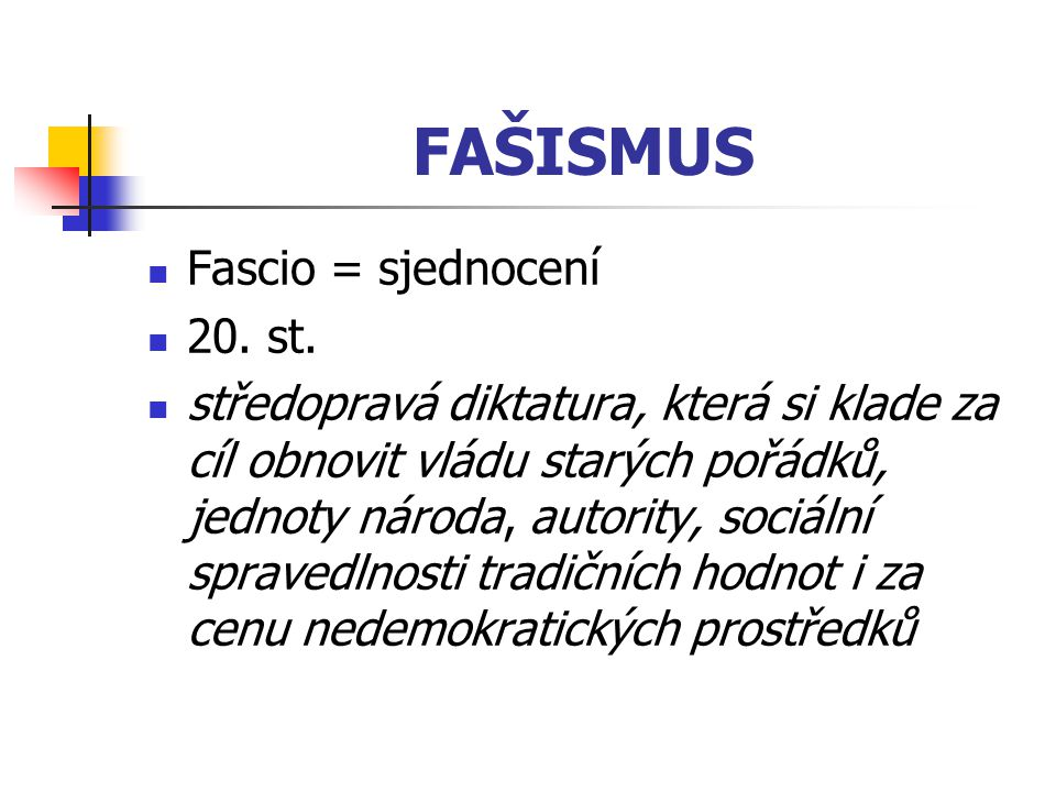 FAŠISMUS Fascio = sjednocení 20. st.