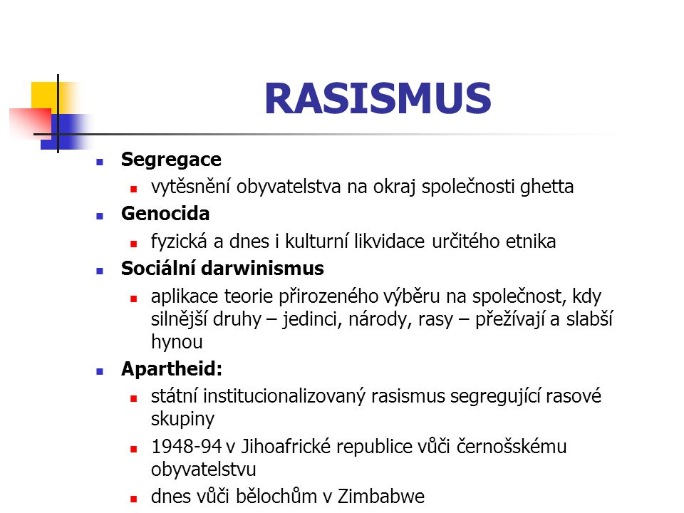 RASISMUS Segregace vytěsnění obyvatelstva na okraj společnosti ghetta