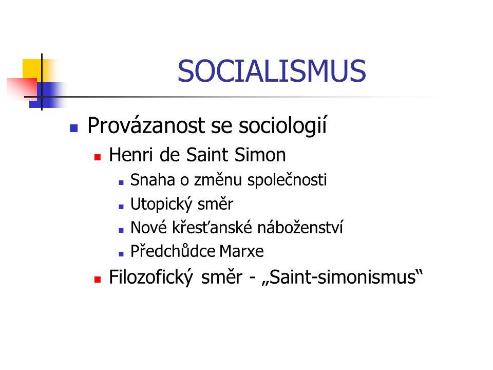 SOCIALISMUS Provázanost se sociologií Henri de Saint Simon