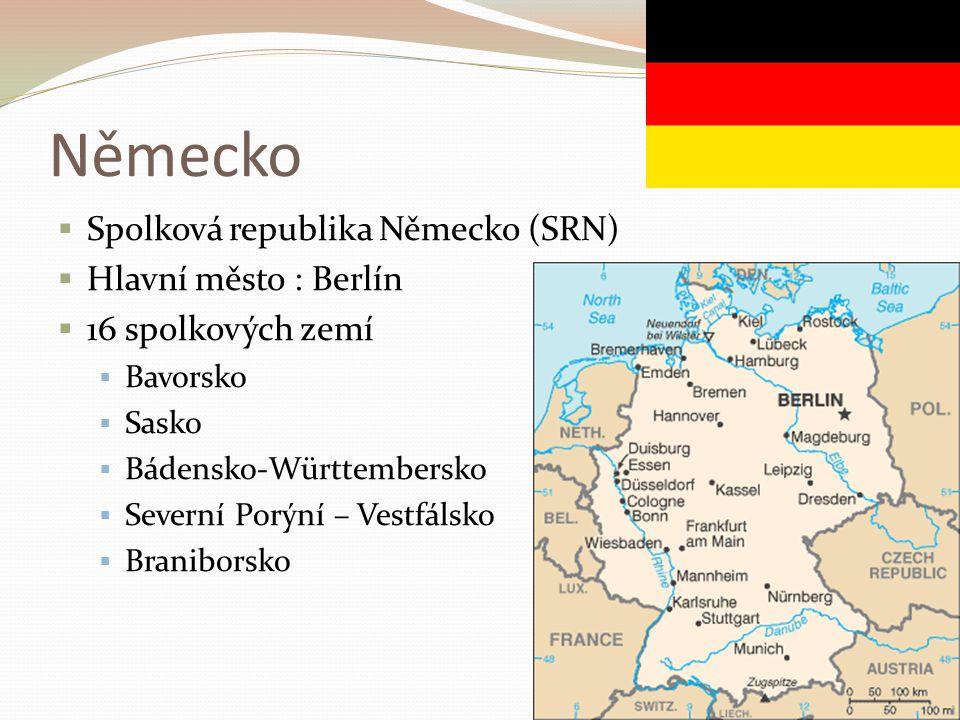 Německo Spolková republika Německo (SRN) Hlavní město : Berlín