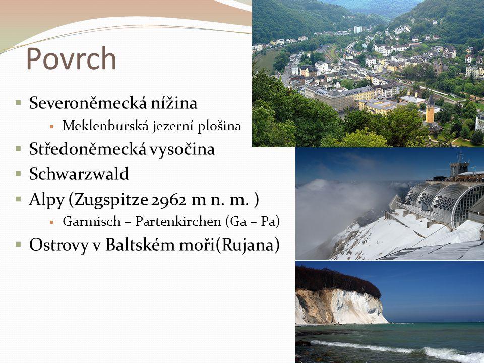 Povrch Severoněmecká nížina Středoněmecká vysočina Schwarzwald