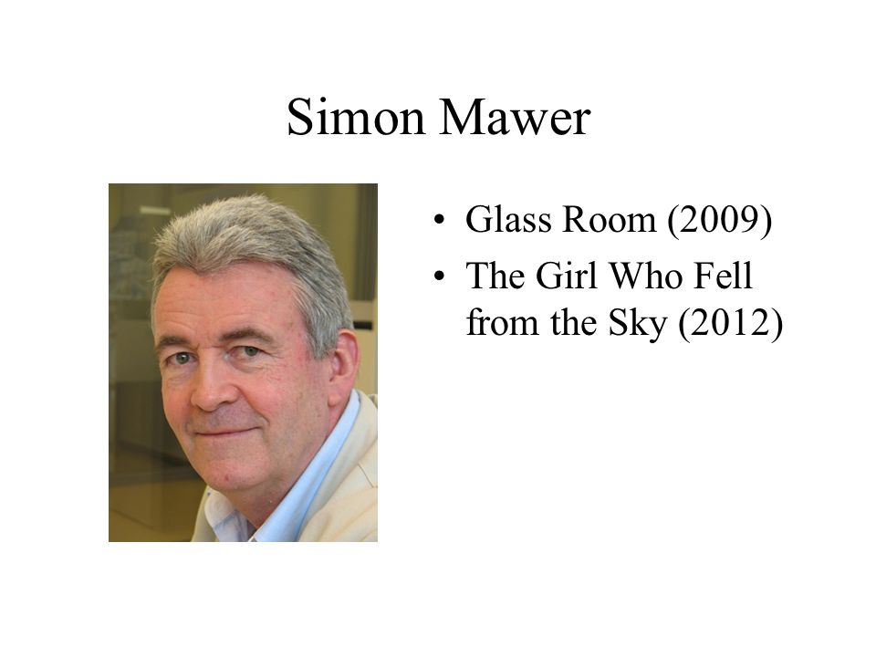 Simon Mawer Glass Room (2009) The Girl Who Fell from the Sky (2012)