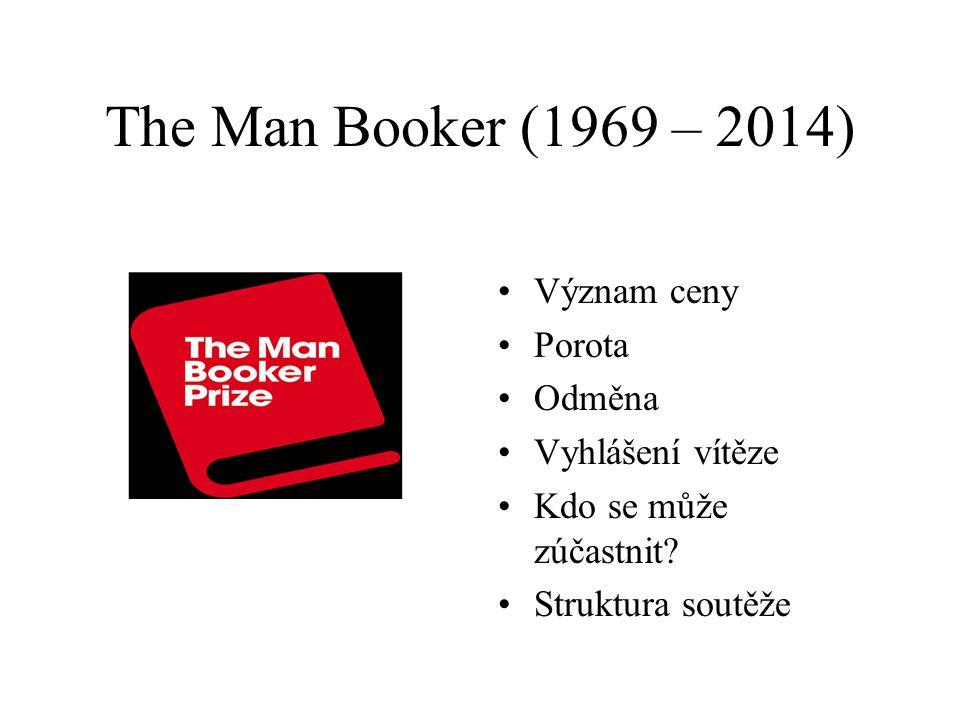 The Man Booker (1969 – 2014) Význam ceny Porota Odměna