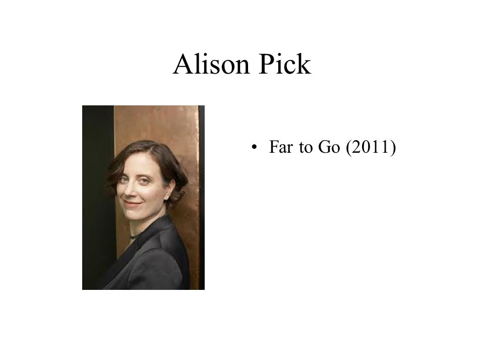 Alison Pick Far to Go (2011)