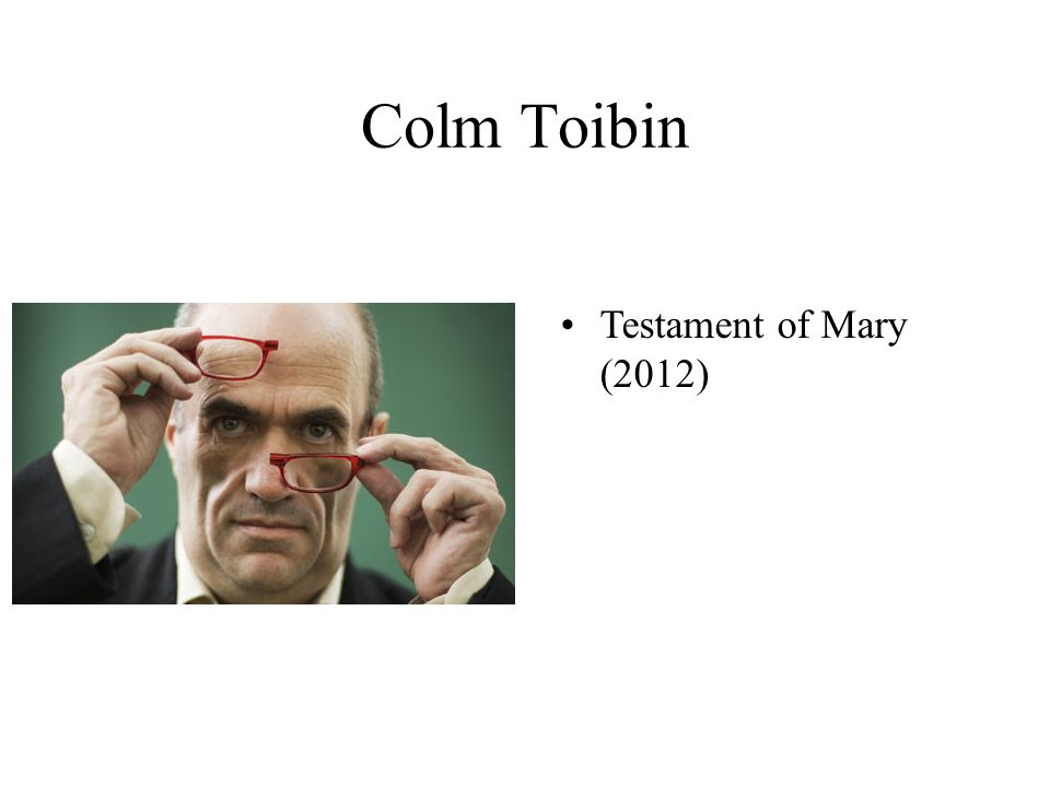 Colm Toibin Testament of Mary (2012)