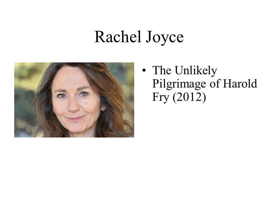 Rachel Joyce The Unlikely Pilgrimage of Harold Fry (2012)