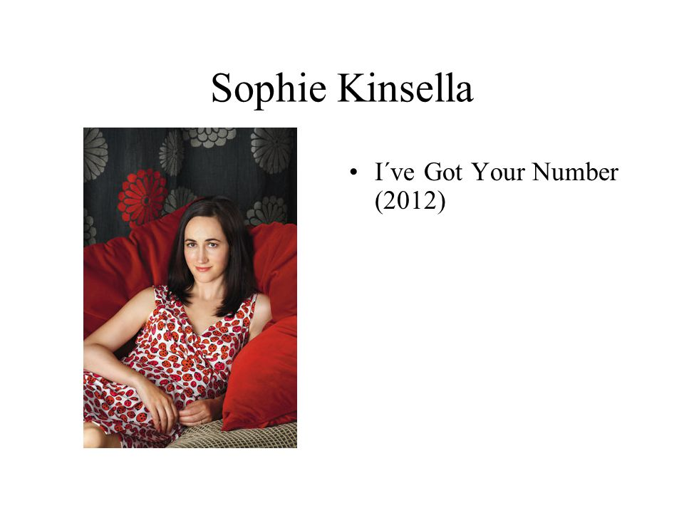 Sophie Kinsella I´ve Got Your Number (2012)