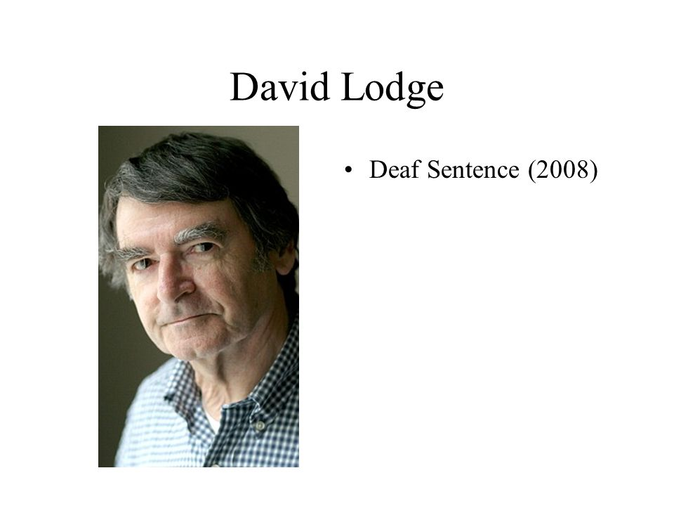David Lodge Deaf Sentence (2008)