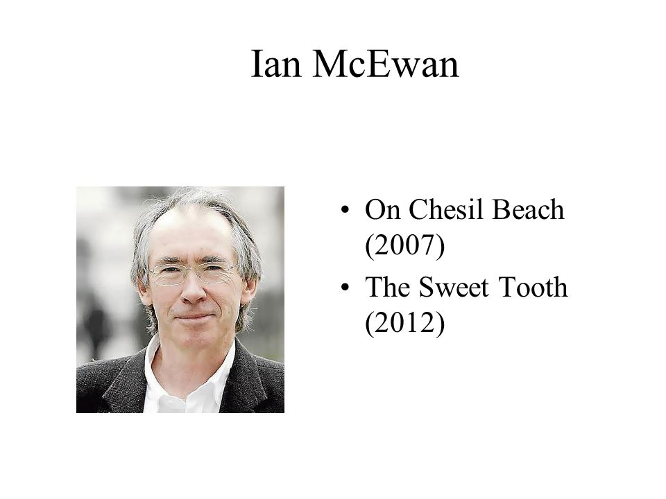 Ian McEwan On Chesil Beach (2007) The Sweet Tooth (2012)