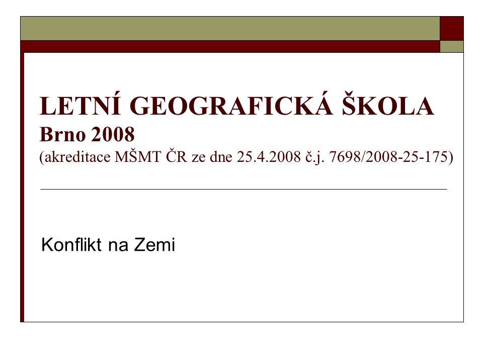LETNÍ GEOGRAFICKÁ ŠKOLA Brno 2008 (akreditace MŠMT ČR ze dne 25. 4