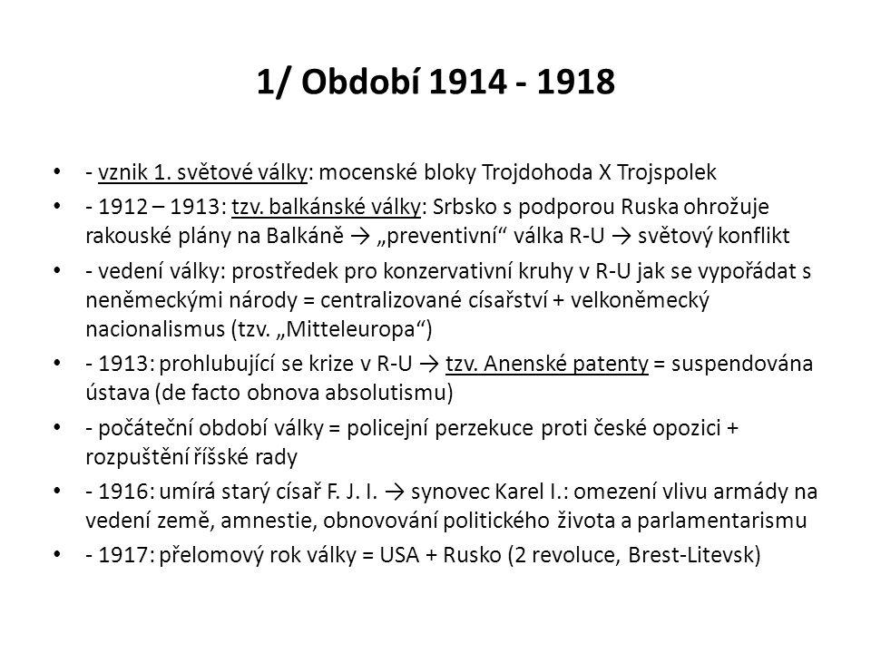 1/ Období 1914 - 1918 - vznik 1. světové války: mocenské bloky Trojdohoda X Trojspolek.