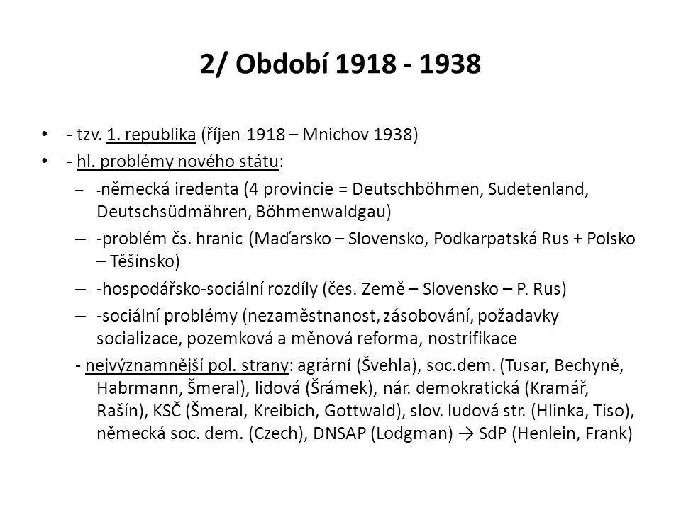 2/ Období 1918 - 1938 - tzv. 1. republika (říjen 1918 – Mnichov 1938)