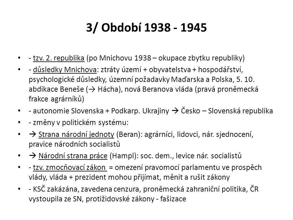 3/ Období 1938 - 1945 - tzv. 2. republika (po Mnichovu 1938 – okupace zbytku republiky)