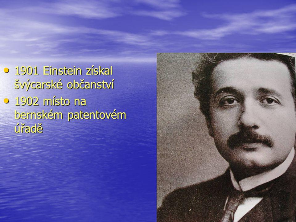 1901 Einstein získal švýcarské občanství