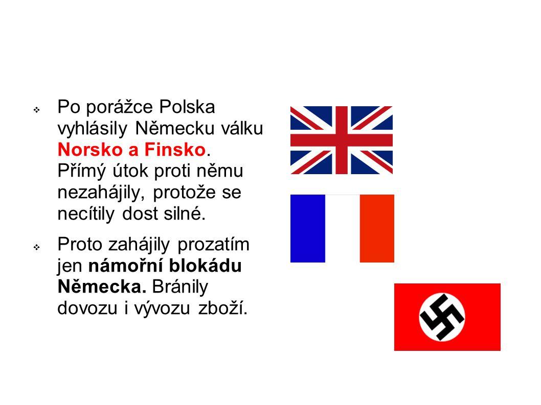 Po porážce Polska vyhlásily Německu válku Norsko a Finsko