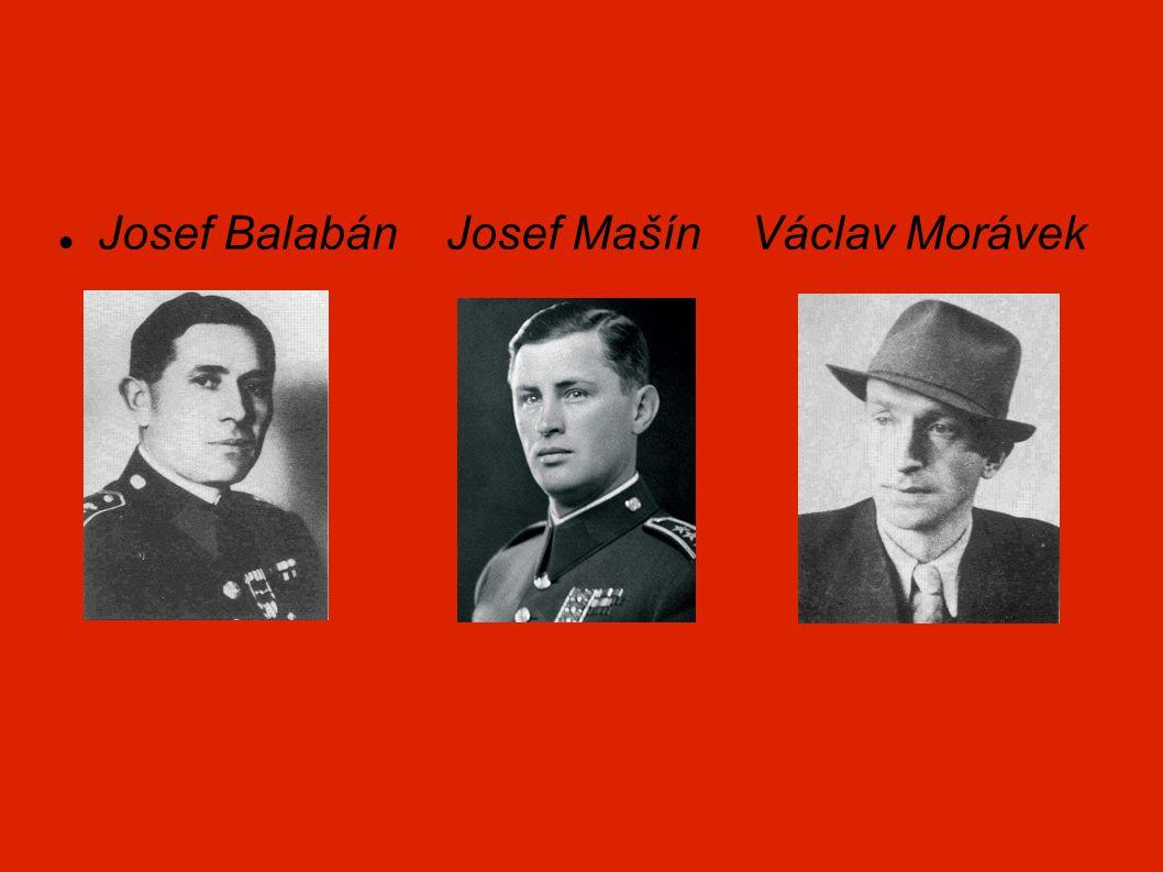 Josef Balabán Josef Mašín Václav Morávek