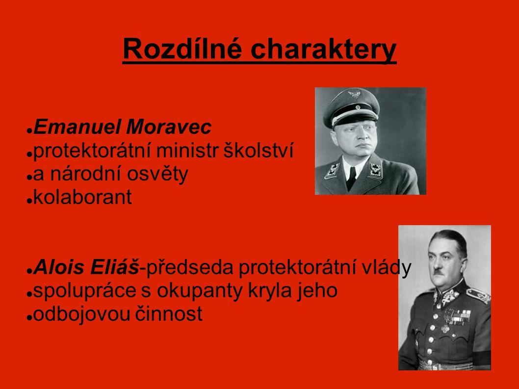 Rozdílné charaktery Emanuel Moravec protektorátní ministr školství