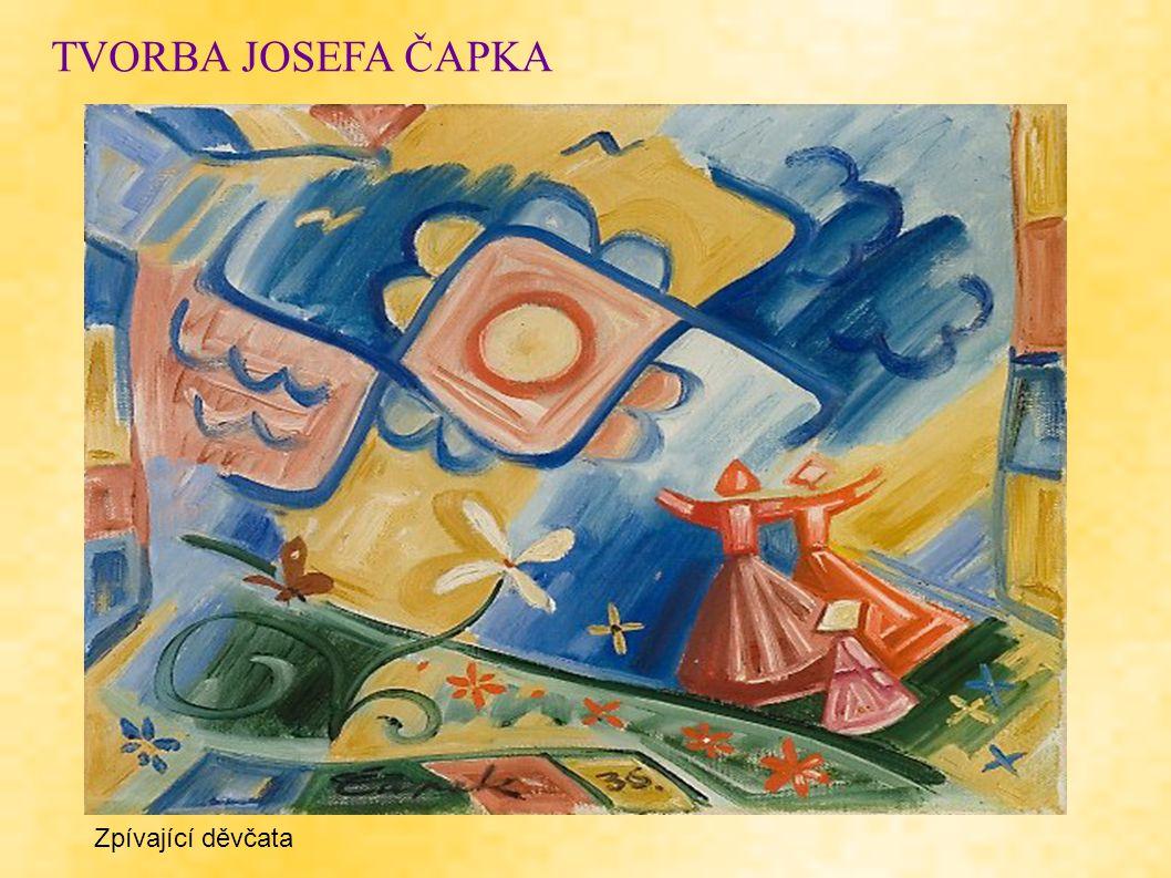 TVORBA JOSEFA ČAPKA Zpívající děvčata