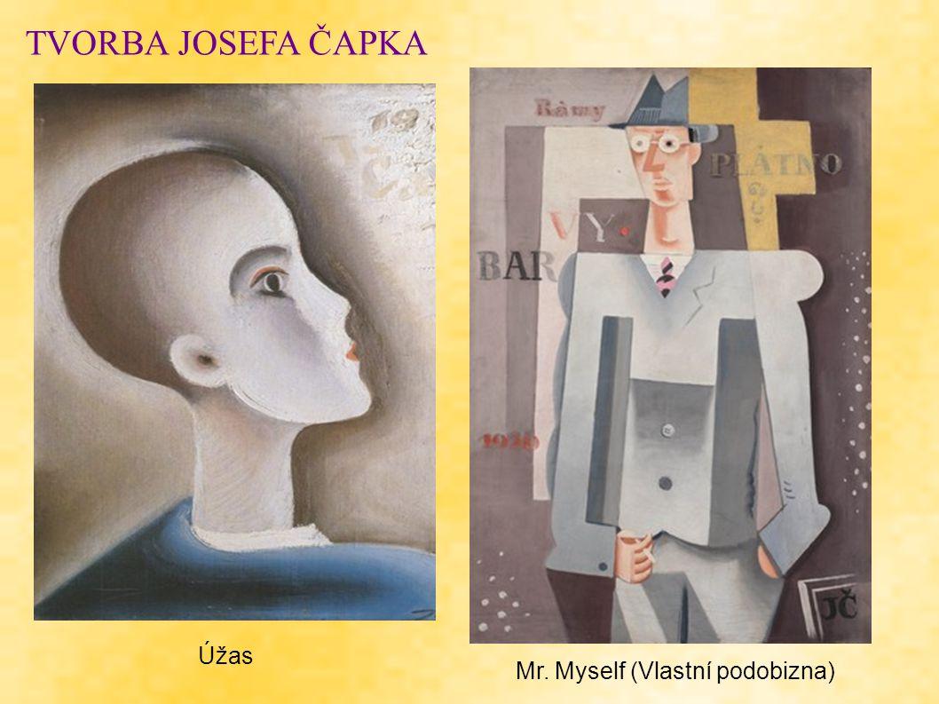 TVORBA JOSEFA ČAPKA Úžas Mr. Myself (Vlastní podobizna)