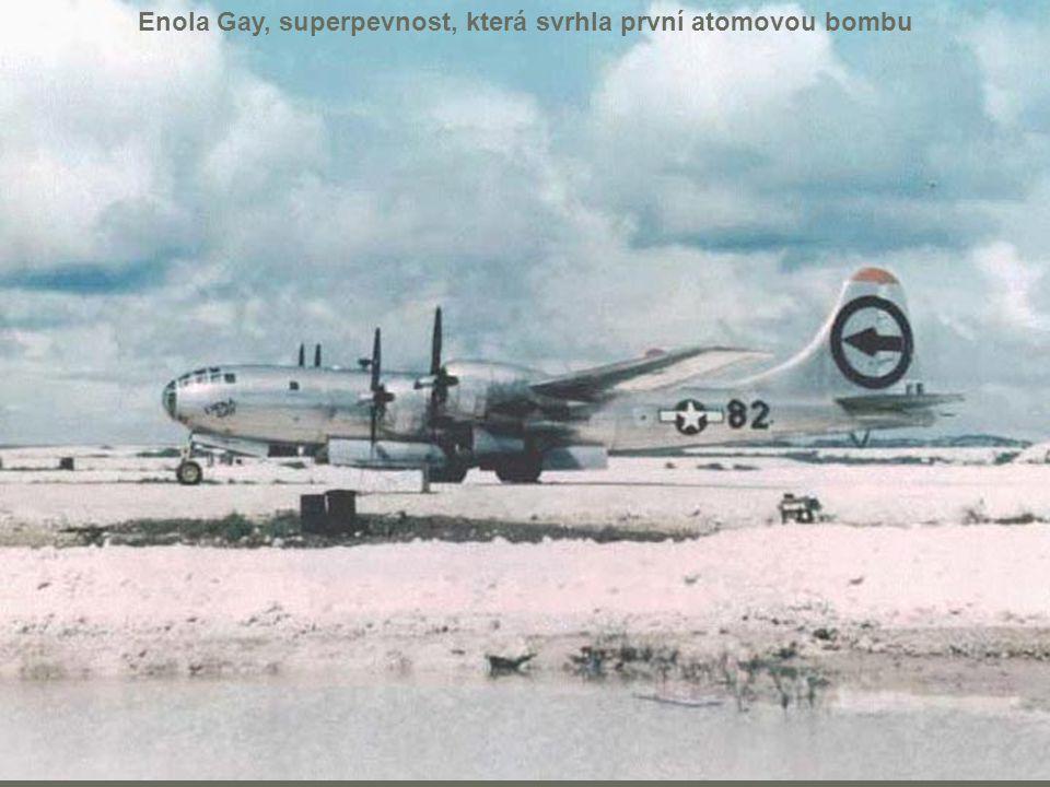 Enola Gay, superpevnost, která svrhla první atomovou bombu