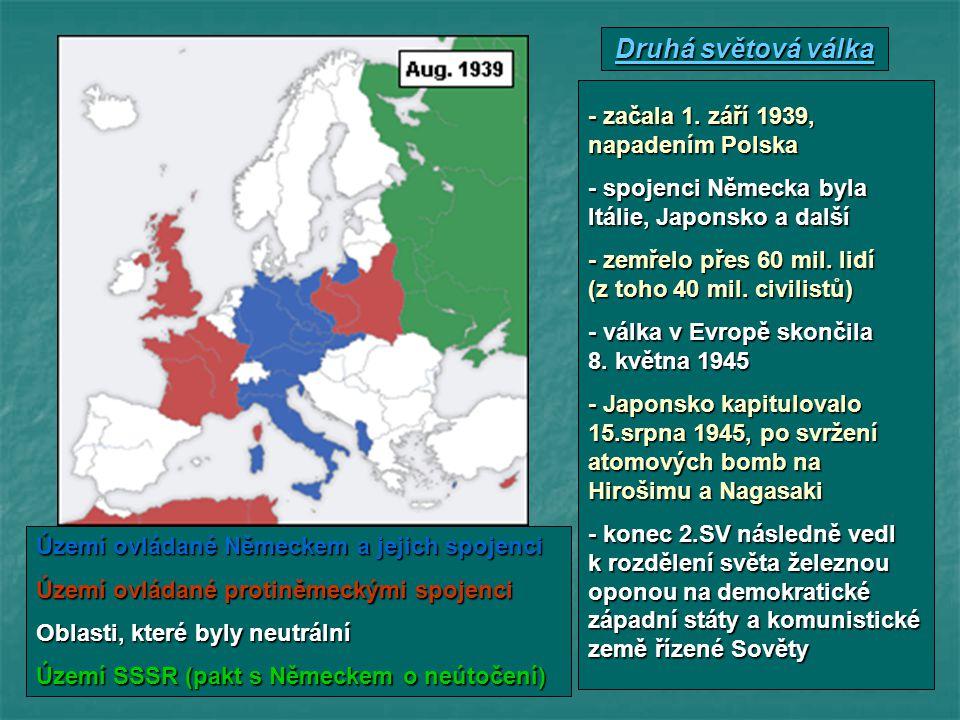 Druhá světová válka - začala 1. září 1939, napadením Polska