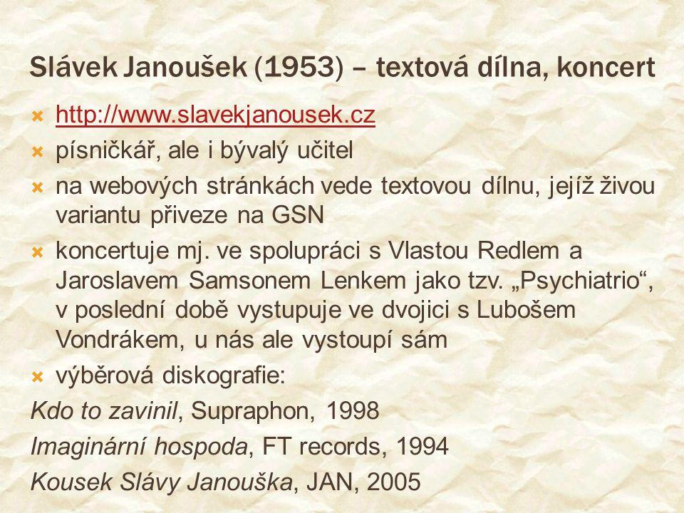 Slávek Janoušek (1953) – textová dílna, koncert