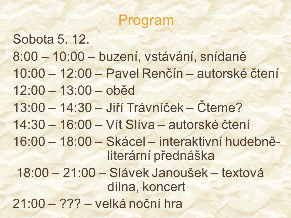 Program Sobota 5. 12. 8:00 – 10:00 – buzení, vstávání, snídaně