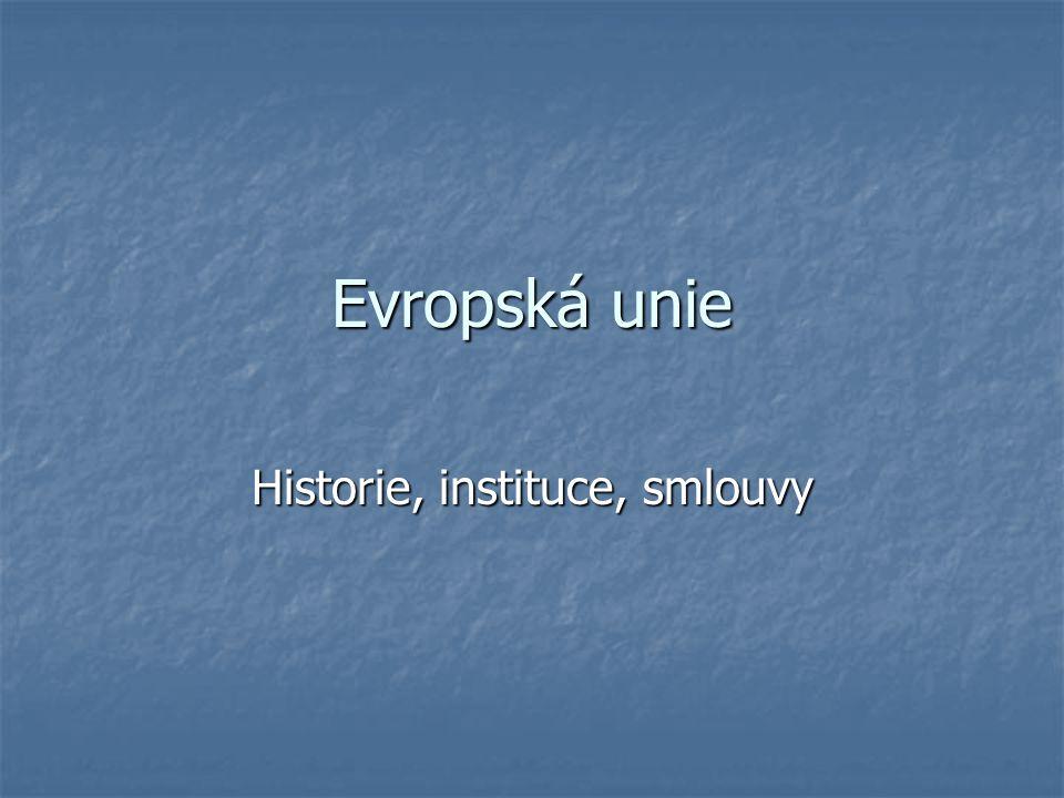 Historie, instituce, smlouvy