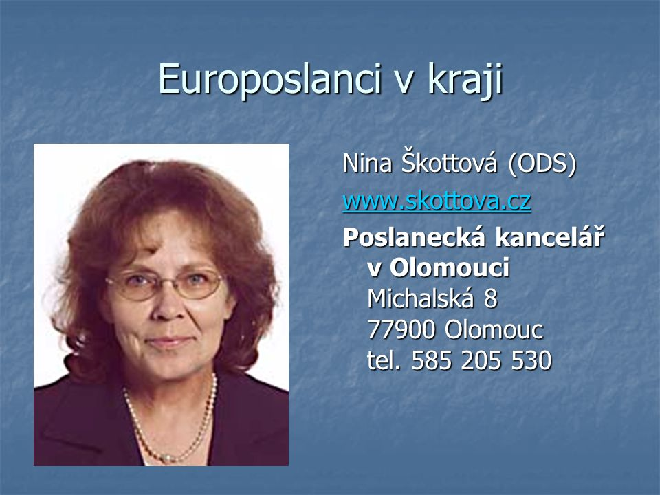 Europoslanci v kraji Nina Škottová (ODS) www.skottova.cz