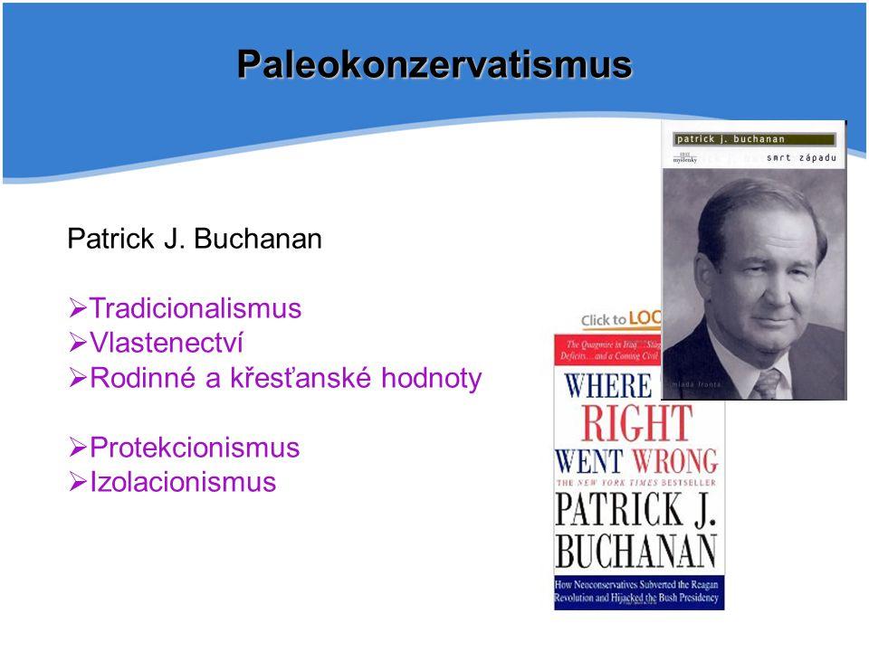 Paleokonzervatismus Patrick J. Buchanan Tradicionalismus Vlastenectví