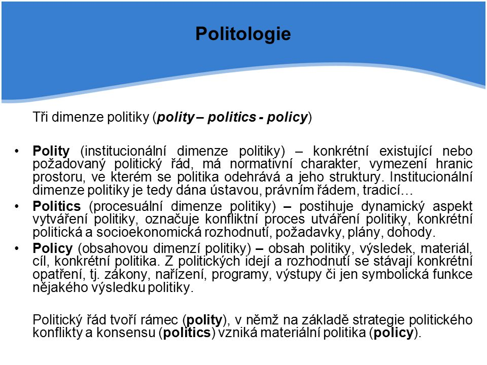 Tři dimenze politiky (polity – politics - policy)