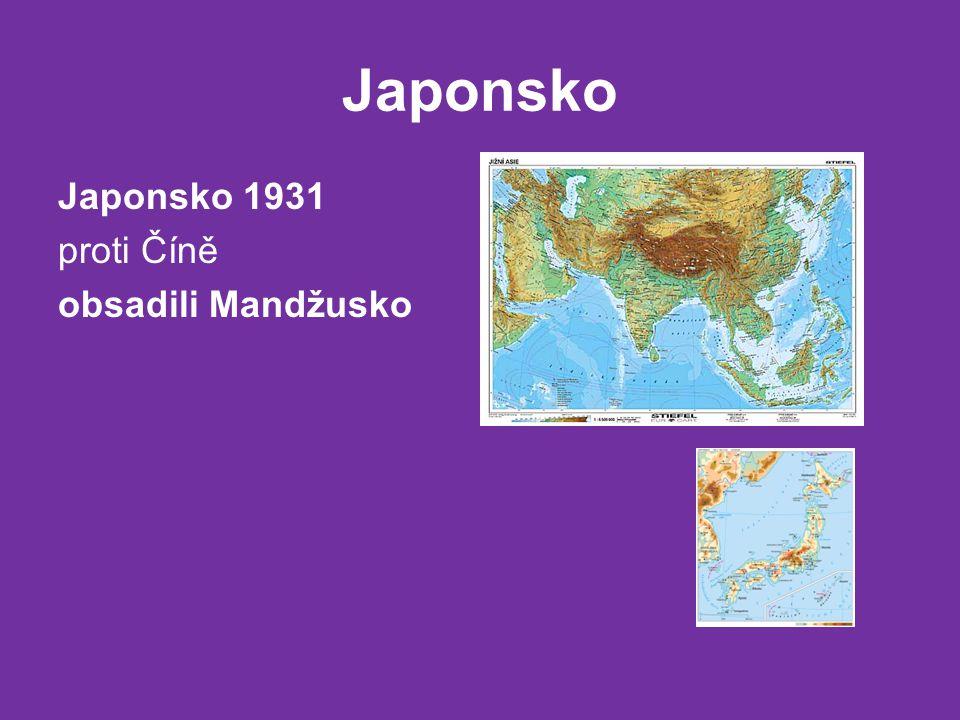 Japonsko Japonsko 1931 proti Číně obsadili Mandžusko