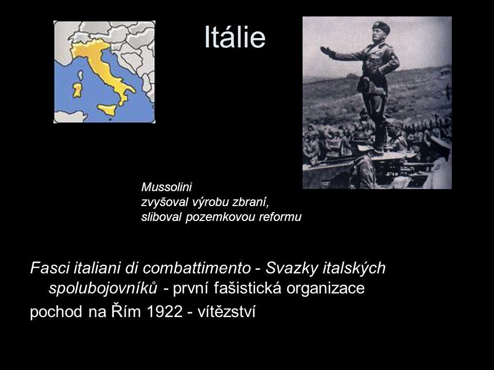 Itálie Mussolini. zvyšoval výrobu zbraní, sliboval pozemkovou reformu.