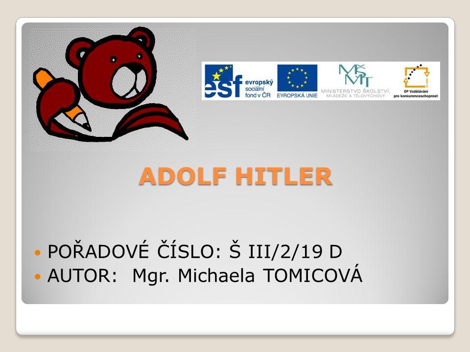 ADOLF HITLER POŘADOVÉ ČÍSLO: Š III/2/19 D